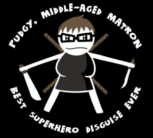 A cartoon of a 'pudgy, middle-aged matron' holding a knife and sword: 'best superhero disguise ever'.